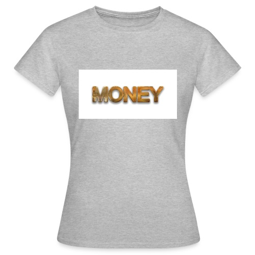 money - Frauen T-Shirt