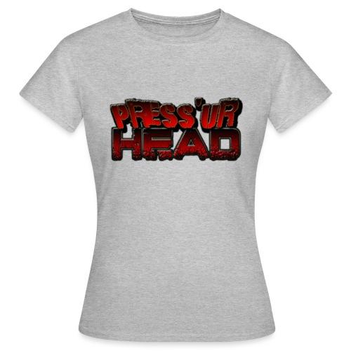 Press 'Ur Head font - Frauen T-Shirt