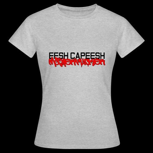 eesh capeesh - Women's T-Shirt