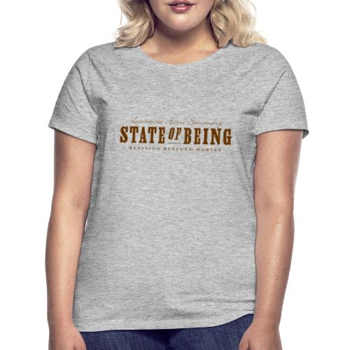 state of being - Vrouwen T-shirt