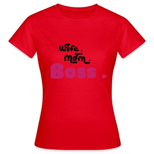 Ehefrau Mutter Boss - Frauen T-Shirt