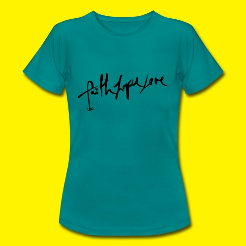 Faith Hope Love - Women's T-Shirt