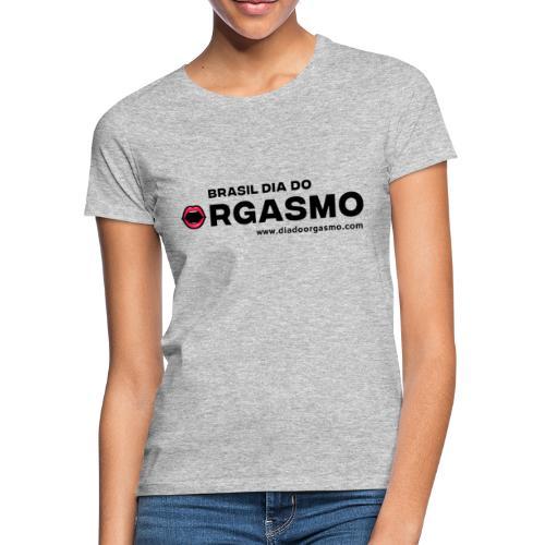 O Dia Nacional do Orgasmo está chegando - Women's T-Shirt