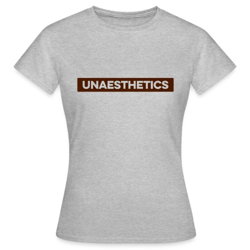 UNAESTHETICS - Frauen T-Shirt