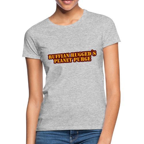 Ruffian Rugged aka Def Ill - MerchPlanet Purge - Frauen T-Shirt