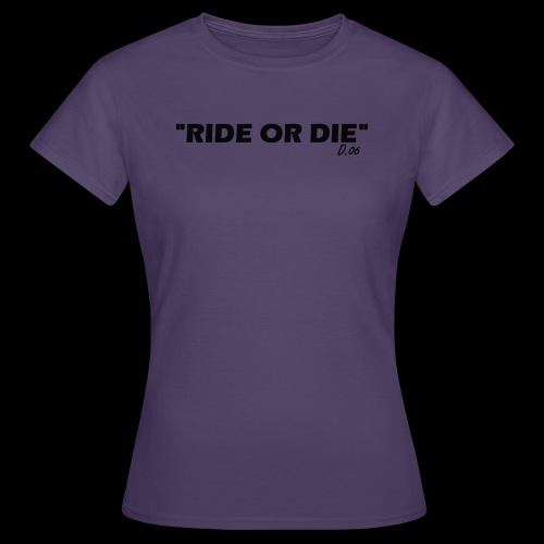 Ride or die (noir) - T-shirt Femme