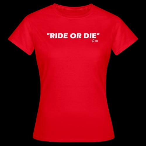 Ride or die (blanc) - T-shirt Femme
