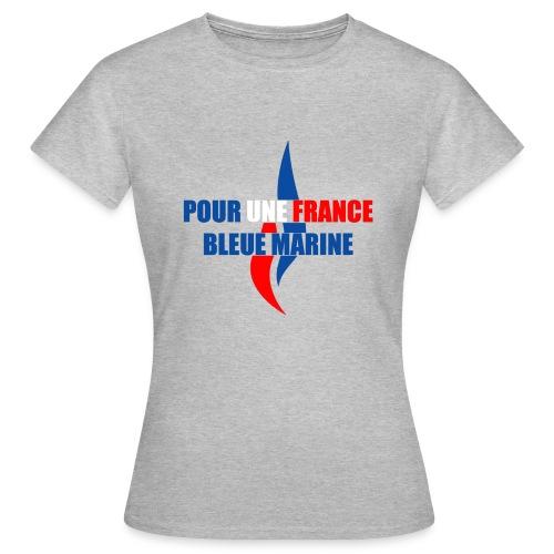 Pour une France Bleue Marine - T-shirt Femme