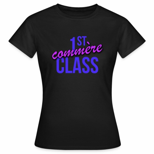 First Commère Class - T-shirt Femme