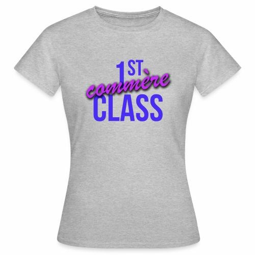 First Commère Class - T-shirt Femme