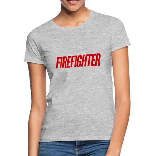 Firefighter - T-skjorte for kvinner