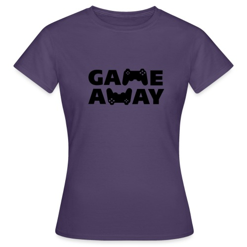 game away - Vrouwen T-shirt