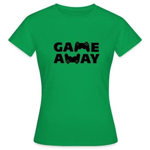 game away - Vrouwen T-shirt