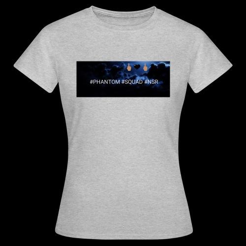 #PHANTOM #SQUAD #NSR Shirt - Frauen T-Shirt