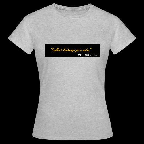 Voimavarat slogani - Naisten t-paita