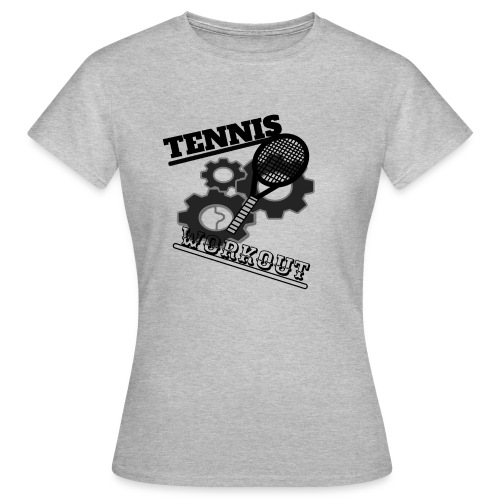 TENNIS WORKOUT - Women's T-Shirt