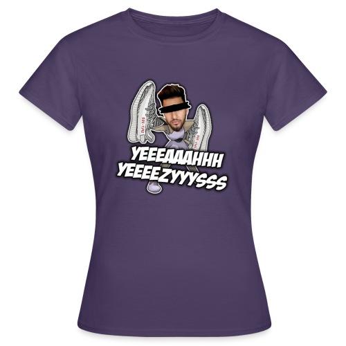 Yeah Yeezys! - Frauen T-Shirt