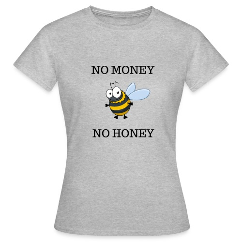 NO MONEY NO HONEY - T-shirt dam