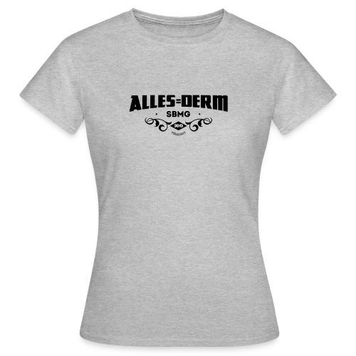 Alles Derm ZWART MDK png - Vrouwen T-shirt