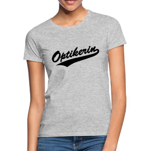 Optikerin Baseball Style - Frauen T-Shirt