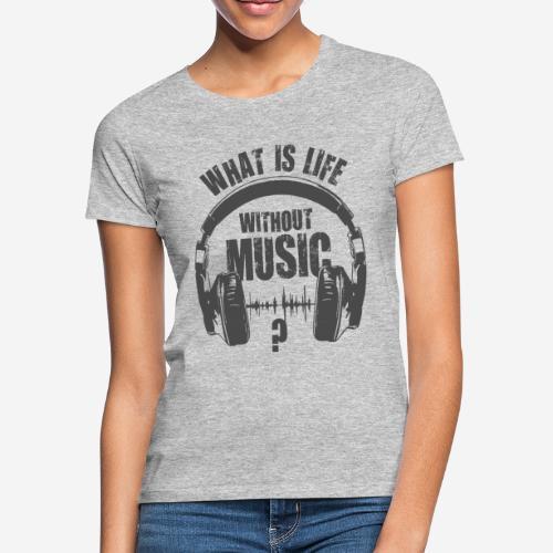 Musik ist Leben - Frauen T-Shirt