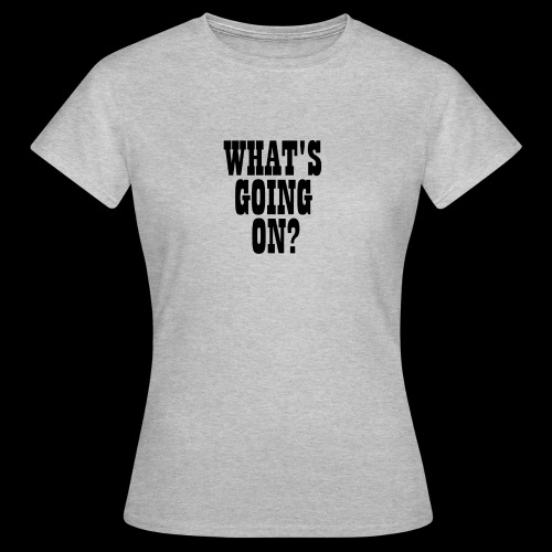 What's Going On? The Snuts - Women's T-Shirt