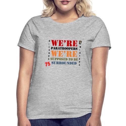Censé être entouré - T-shirt Femme
