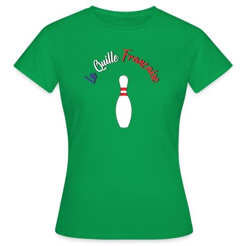 La Quille Francaise - T-shirt Femme
