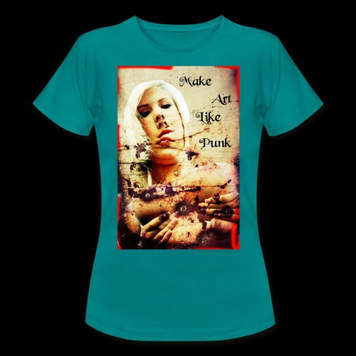 Make Art Like Punk - T-shirt Femme