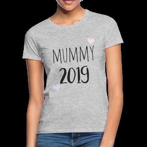 Mummy 2019 - Frauen T-Shirt