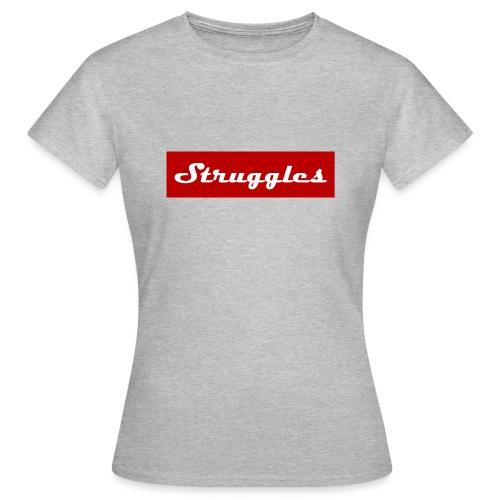 Struggles - Vrouwen T-shirt