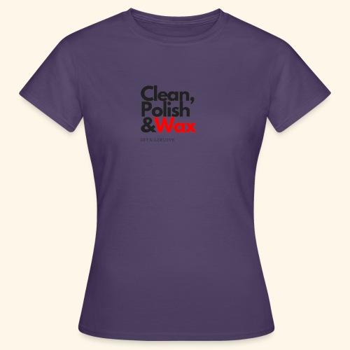Clean,polish en wax - Vrouwen T-shirt