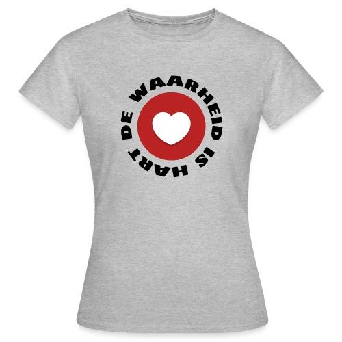 De waarheid is hart - Vrouwen T-shirt