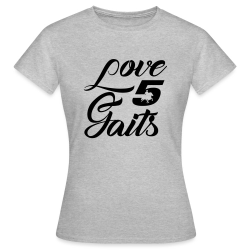 Love 5Gaits - Women's T-Shirt