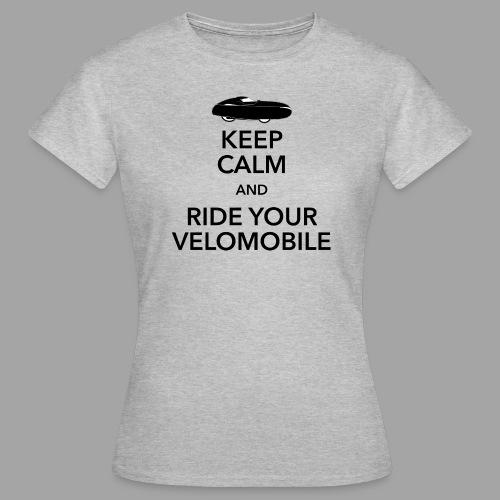 Keep calm and ride your velomobile black - Naisten t-paita