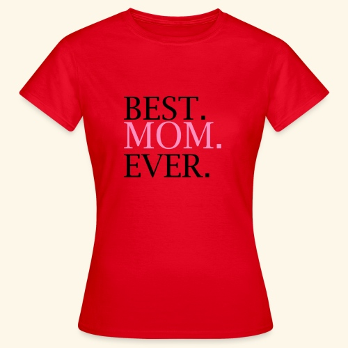 Best Mom Ever nbg 2000x2000 - Dame-T-shirt