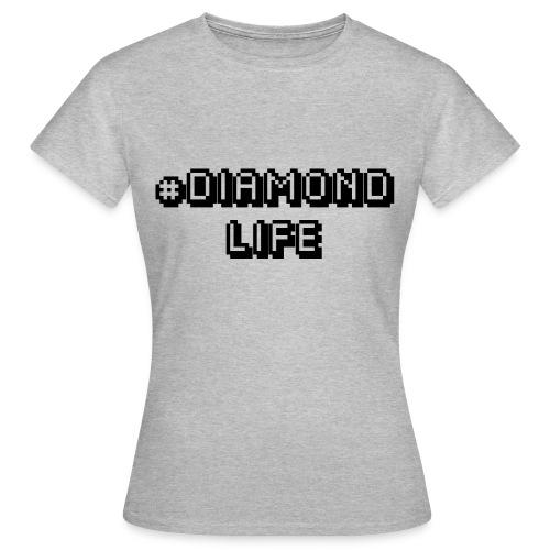 diamond life - Women's T-Shirt