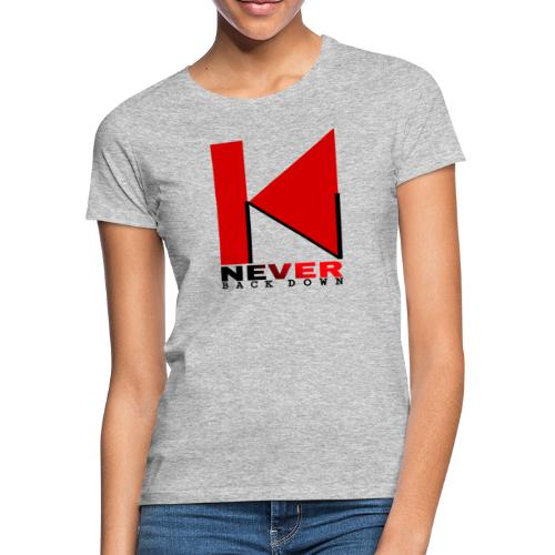NEVER BACK DOWN - T-shirt Femme
