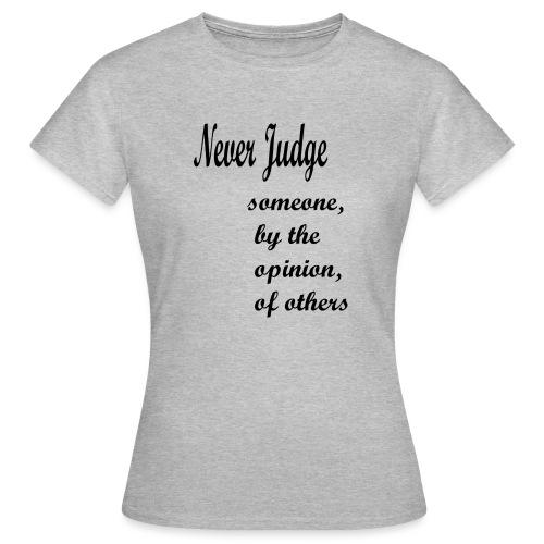 Never Judge - Women's T-Shirt
