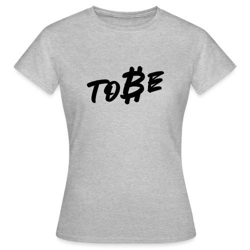 Etre, ou ne pas être - T-shirt Femme