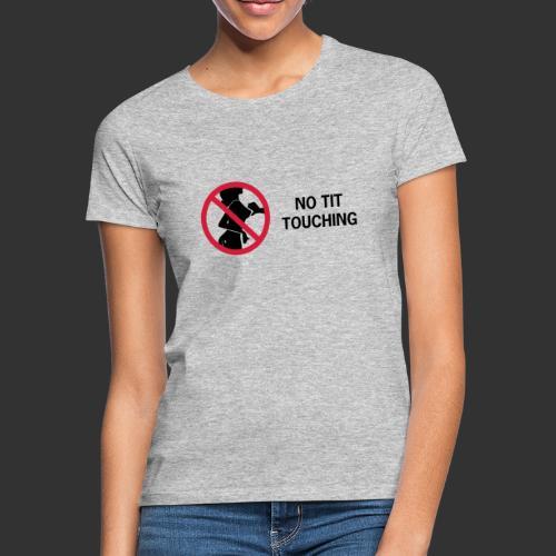 No Tit Touching - T-shirt dam