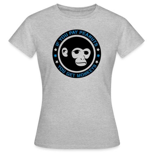 PAY PEANUTS - Frauen T-Shirt