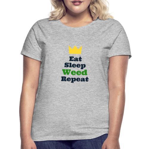 Eat Sleep Weed Repeat Tees by SeSQoOo - Women's T-Shirt