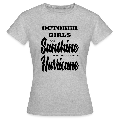October Girls are Sunshine mixed with a little ... - Frauen T-Shirt
