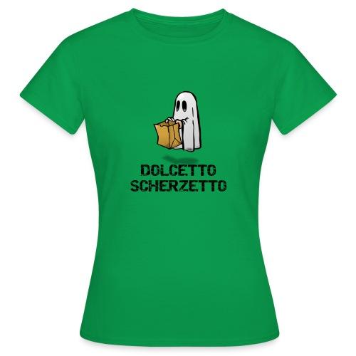 Dolcetto Scherzetto Magliette Bambini Uomo Donna - Maglietta da donna
