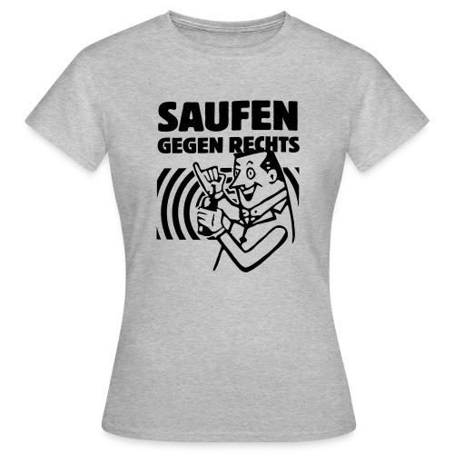 Saufen gegen Rechts - Frauen T-Shirt