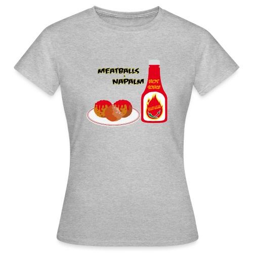 Meatballs-Napalm-Edition - Frauen T-Shirt