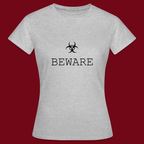 beware - Frauen T-Shirt