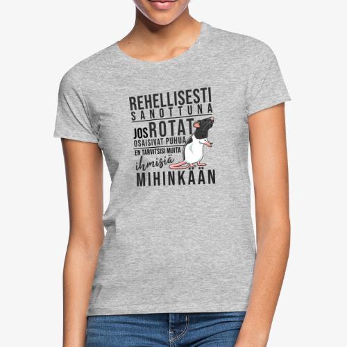 Rotat Osaisivat Puhua X - Naisten t-paita