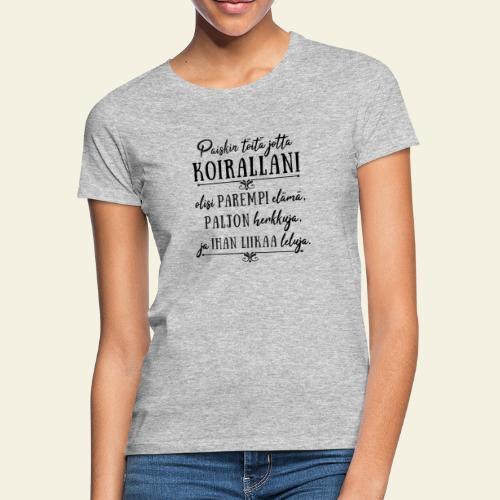 Parempi Elämä Koira II - Naisten t-paita